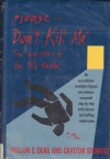 Please...Don't Kill Me: The True Story of the Milo Murders - William C. Dear, Carlton Stowers