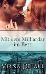 Mit dem Milliardär im Bett (German Edition) (Mit den Junggesellen im Bett 3) - Virna DePaul