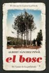 El Bosc - Albert Sánchez Piñol