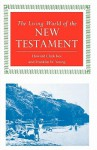 The Living World of the New Testament - Howard Clark Kee