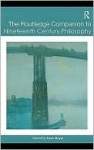 The Routledge Companion to Nineteenth Century Philosophy - Dean Moyar