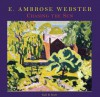 E. Ambrose Webster: Chasing the Sun: A Modern Painter of Light and Color - Gail R. Scott