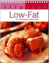 Low Fat: Over 130 Irresistibly Healthy Recipes (Flipcook) - Anne Sheasby