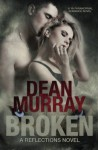 Broken (Reflections) (Volume 1) by Dean Murray (2011-12-25) - Dean Murray