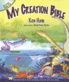 My Creation Bible: Teaching Kids to Trust the Bible from the Very First Verse [With CD] - Ken Ham