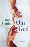 Om Gud - Jonas Gardell