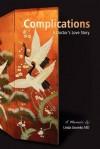Complications: A Doctor's Love Story - Linda Gromko, Elizabeth Lyon, Bob Bost