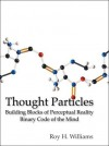 Thought Particles - Roy H. Williams