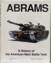 Abrams: A History of the American Main Battle Tank, Vol. 2 - D.P. Dyer, Uwe Feist, Dan Graves, R. P. Hunnicutt