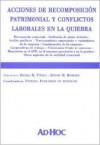 Acciones de Recomposicion Patrimonial y Conflictos Laborales En La Quiebra - Efrain Hugo Richard, Daniel Roque Vitolo