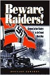 Beware Raiders: German Surface Raiders in the Second World War - Bernard Edwards