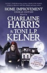 Home Improvement: Undead Edition - Charlaine Harris, Tony L. P. Kelner