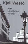 Kus kõndisime kunagi - Kjell Westö, Tõnis Arnover