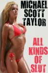 All Kinds of Slut - Michael Scott Taylor