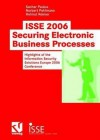 ISSE 2006 Securing Electronic Business Processes: Highlights of the Information Security Solutions Europe 2006 Conference - Sachar Paulus, Norbert Pohlmann, Helmut Reimer