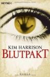 Blutpakt: Die Rachel-Morgan-Serie 4 - Roman von Kim Harrison (2008) Taschenbuch - Kim Harrison