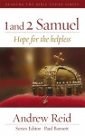 1 & 2 Samuel: Hope for the Helpless - Andrew Reid, Paul Barnett