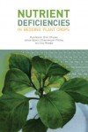 Nutrient Deficiencies in Bedding Plant Crops - Paul V. Nelson, Brian E. Whipker, Dharmalingam Pitchay, Amy Rhodes, James L. Gibson