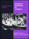 Women's Suffrage In America: An Eyewitness History - Elizabeth Frost-Knappman, Kathryn Cullen-DuPont