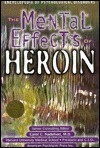 The Mental Effects Of Heroin - Ann Holmes