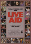 Live Aid: World Wide Concert Book - Peter Hillmore, Bob Geldof