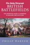 British Battlefields: Warfare in England and Scotland from the Dark Ages to 1746 - Philip Warner