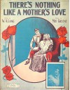 There's Nothing Like A Mother's Love (Front Cover Only) - W.A. Lang (lyrics), May Greene (music), Starmer