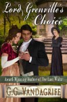 Lord Grenville's Choice (The Grenville Chronicles Book 1) - G.G. Vandagriff