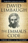 The Emmaus Code: Finding Jesus in the Old Testament - David Limbaugh