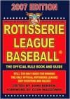 Rotisserie League Baseball 2007:Scouting Guide and Offical Rules - John Benson