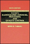 Fuchs's Radiographic Exposure, Processing, and Quality Control - Quinn B. Carroll, Arthur W. Fuchs