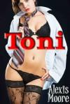Toni - Alexis Moore