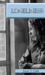 Loneliness - Jayne V. Clark