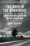 The Boys in the Bunkhouse: Servitude and Salvation in the Heartland - Dan Barry