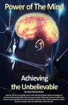 Power of the Mind: Achieving the Unbelievable - Paul Richardson