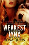 Weakest Lynx (The Lynx Series) (Volume 1) - Fiona Quinn