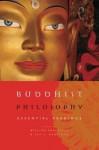 Buddhist Philosophy: Essential Readings - William Edelglass, Jay L. Garfield