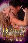 Deathless Discipline - Renee Rose
