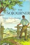 The Sojourner by Marjorie Kinnan Rawlings - Marjorie Kinnan Rawlings, Robert G. Doares