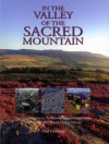 In the Valley of the Sacred Mountain: An Introduction to Prehistoric Upper Coquetdale 100 Years After David Dippie Dixon - Paul Frodsham