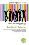 Rave Master Episodes - Agnes F. Vandome, John McBrewster, Sam B Miller II