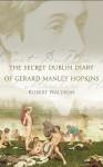 The Secret Dublin Diary of Gerard Manley Hopkins - Robert G. Waldron