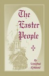 The Easter People: A Pen-Picture of the Moravian Celebration of the Resurrection - Winifred Kirkland
