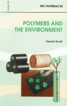 Polymers and the Environment - G. Scott