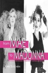 From Mae to Madonna: Women Entertainers in Twentieth-Century America - June Sochen