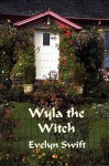 Wyla the Witch - Evelyn Swift