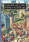 Cathedrals and Castles: Building in the Middle Ages - Alain Erlande-Brandenburg, Rosemary Stonehewer