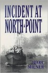 Incident at North Point - Marc Milner