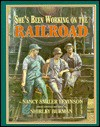 She's Been Working on the Railroad - Nancy Smiler Levinson, Shirley Burman