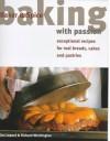 Baking with Passion - Dan Lepard, Richard Whittington, Baker & Spice, Peter Williams